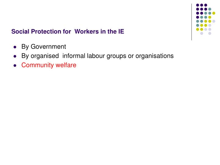 Social Protection for  Workers in the IE