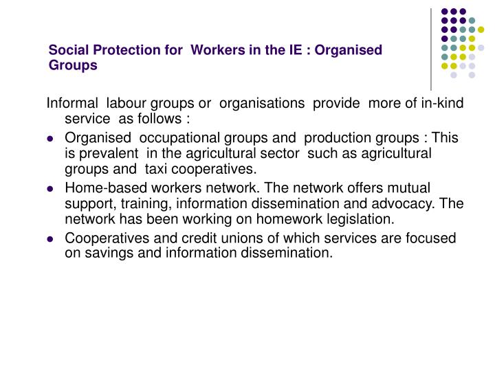 Social Protection for  Workers in the IE : Organised Groups
