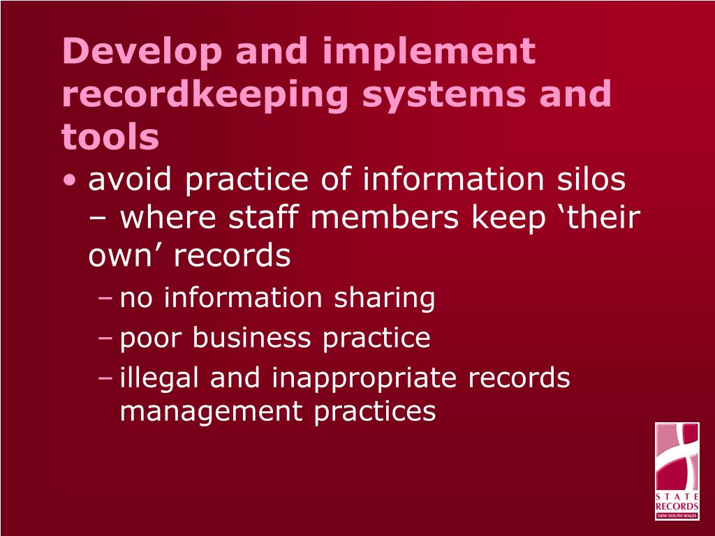 Develop and implement recordkeeping systems and tools