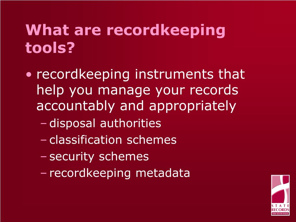 What are recordkeeping tools?