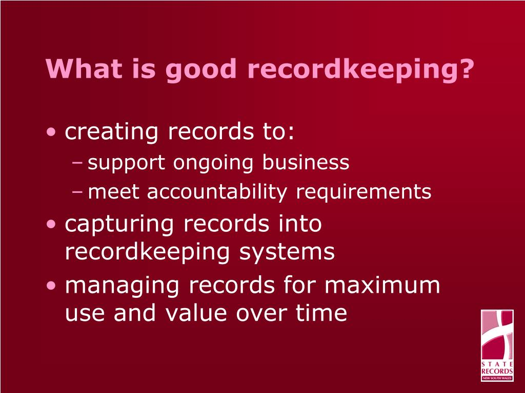 What is good recordkeeping?