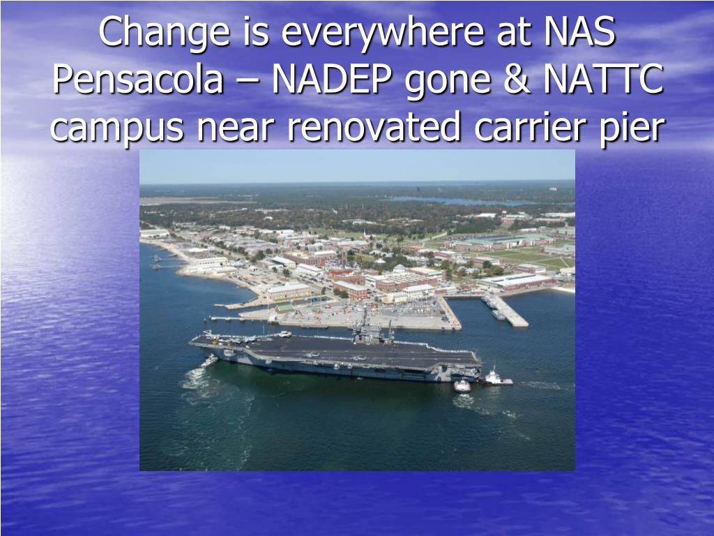 Change is everywhere at NAS Pensacola – NADEP gone & NATTC campus near renovated carrier pier