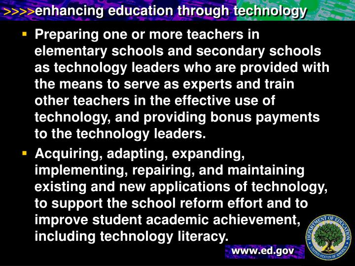 Preparing one or more teachers in elementary schools and secondary schools as technology leaders who are provided with the means to serve as experts and train other teachers in the effective use of technology, and providing bonus payments to the technology leaders.