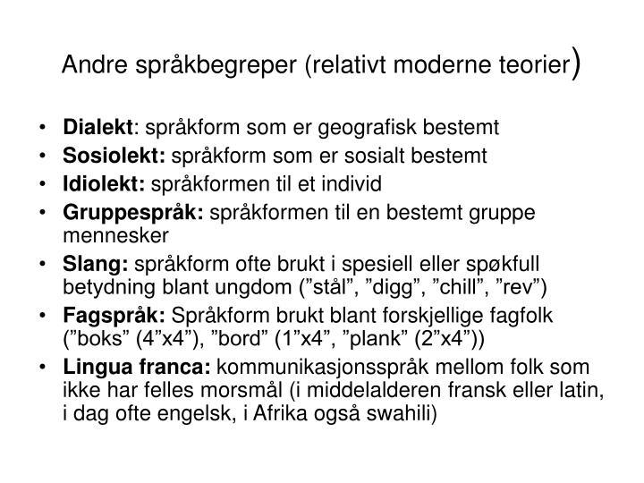 Andre språkbegreper (relativt moderne teorier
