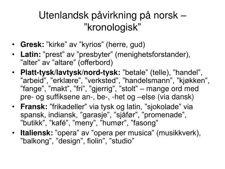 "Utenlandsk påvirkning på norsk – ""kronologisk"""