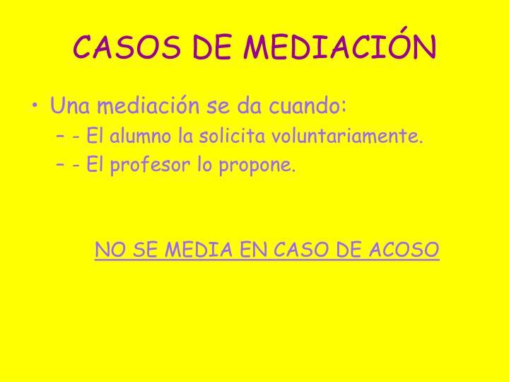 CASOS DE MEDIACIÓN
