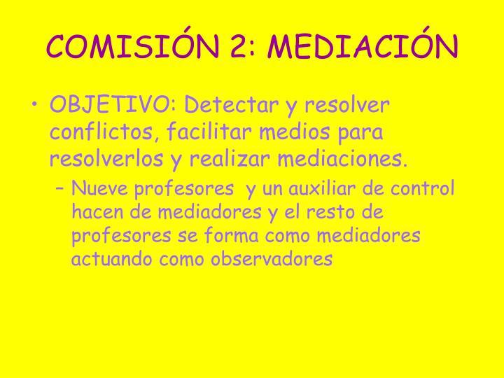 COMISIÓN 2: MEDIACIÓN