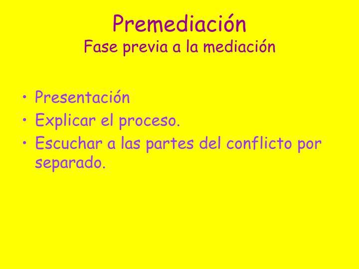 Premediación