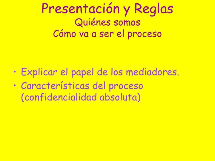 Presentación y Reglas