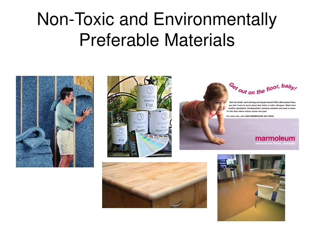 Non-Toxic and Environmentally Preferable Materials