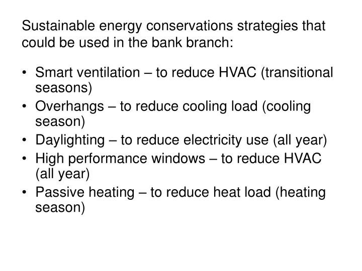 Sustainable energy conservations strategies that could be used in the bank branch