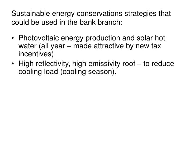 Sustainable energy conservations strategies that could be used in the bank branch2