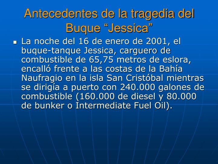 Antecedentes de la tragedia del Buque Jessica
