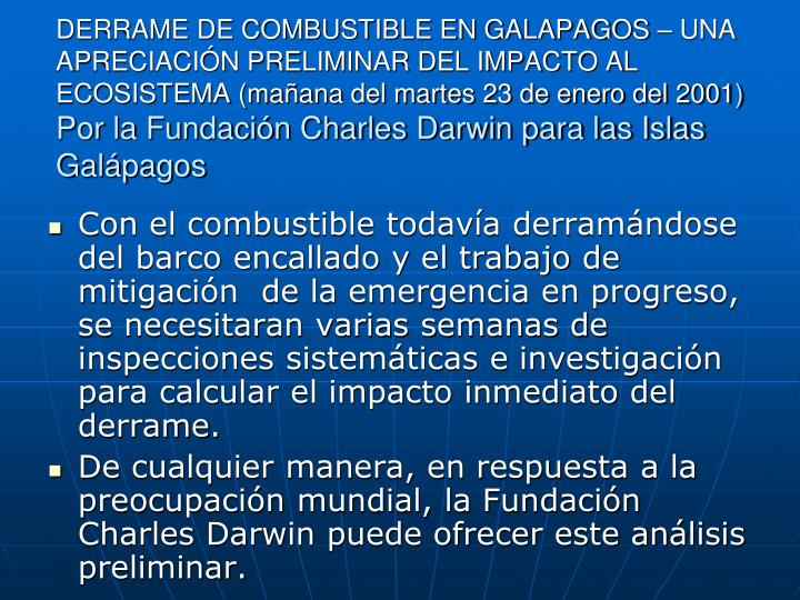 DERRAME DE COMBUSTIBLE EN GALAPAGOS – UNA APRECIACIÓN PRELIMINAR DEL IMPACTO AL ECOSISTEMA (mañana del martes 23 de enero del 2001