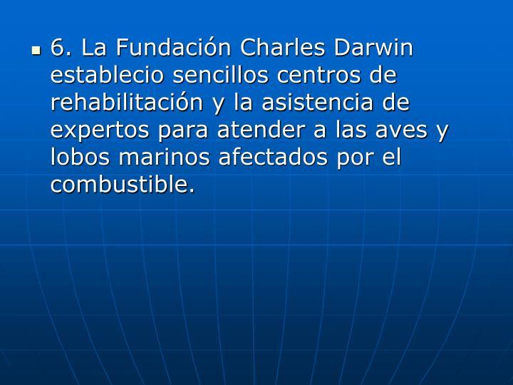 6. La Fundacin Charles Darwin