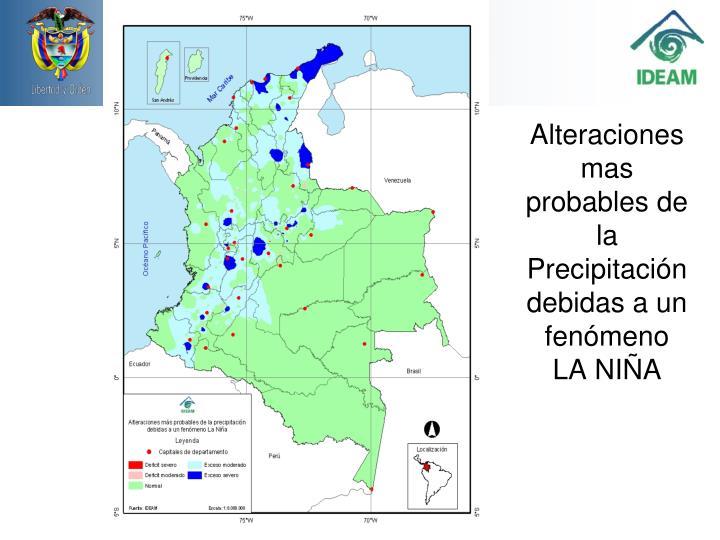 Alteraciones mas probables de la Precipitación debidas a un fenómeno LA NIÑA