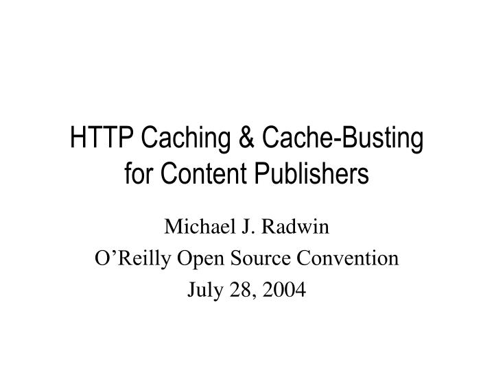 Http caching cache busting for content publishers