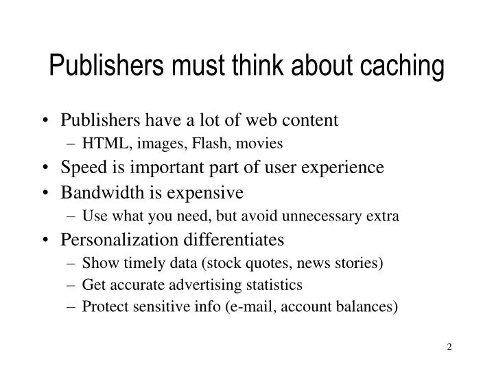 Publishers must think about caching