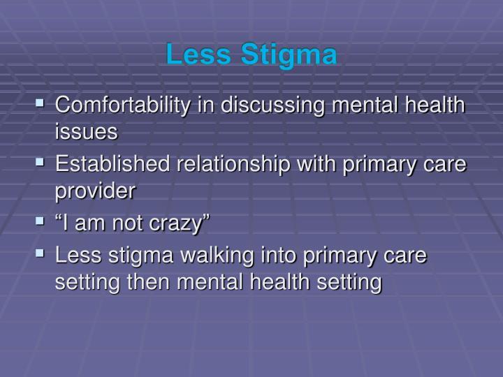 Less Stigma
