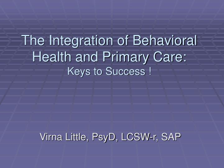 The Integration of Behavioral Health and Primary Care: