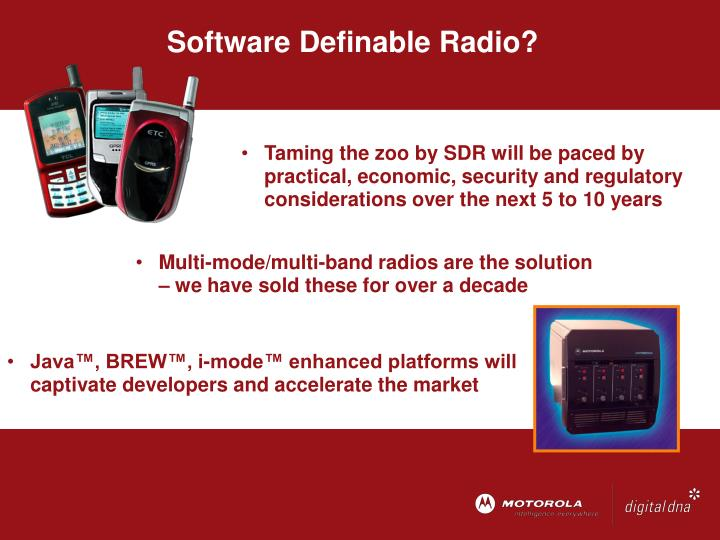 Java™, BREW™, i-mode™ enhanced platforms will captivate developers and accelerate the market