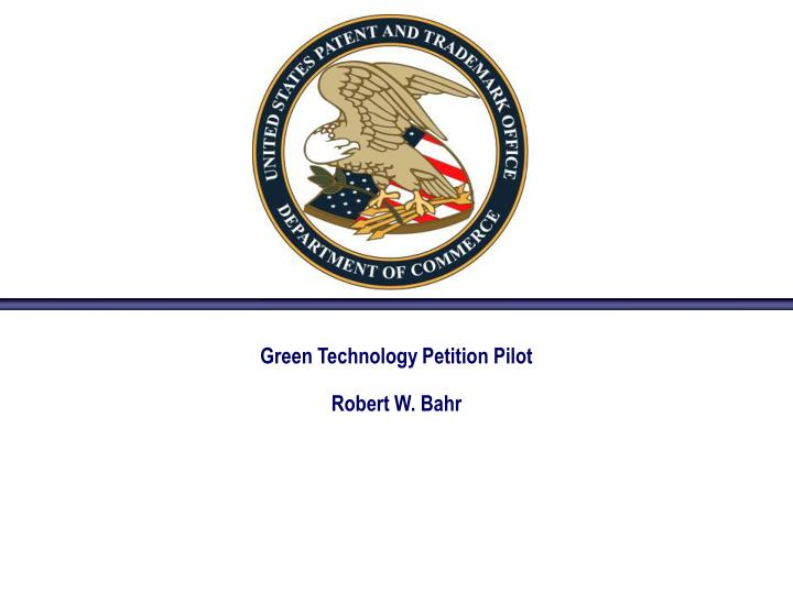 Green technology petition pilot robert w bahr