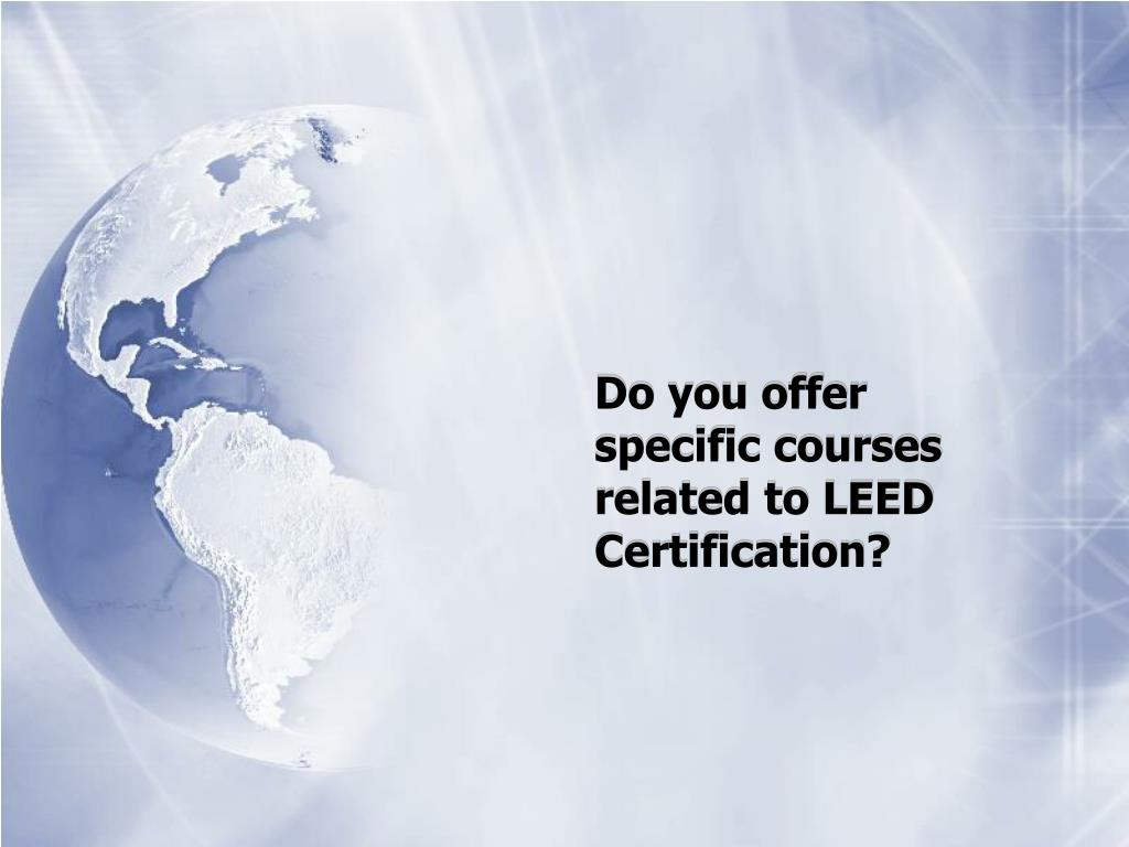 Do you offer specific courses related to LEED Certification?