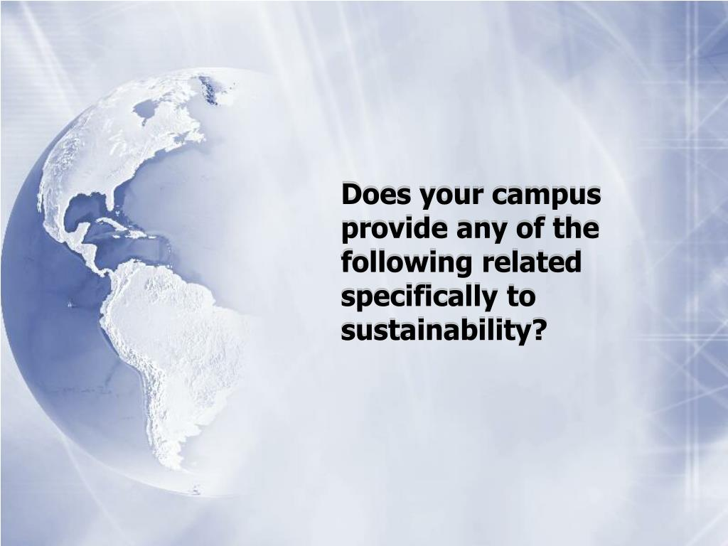 Does your campus provide any of the following related specifically to sustainability?