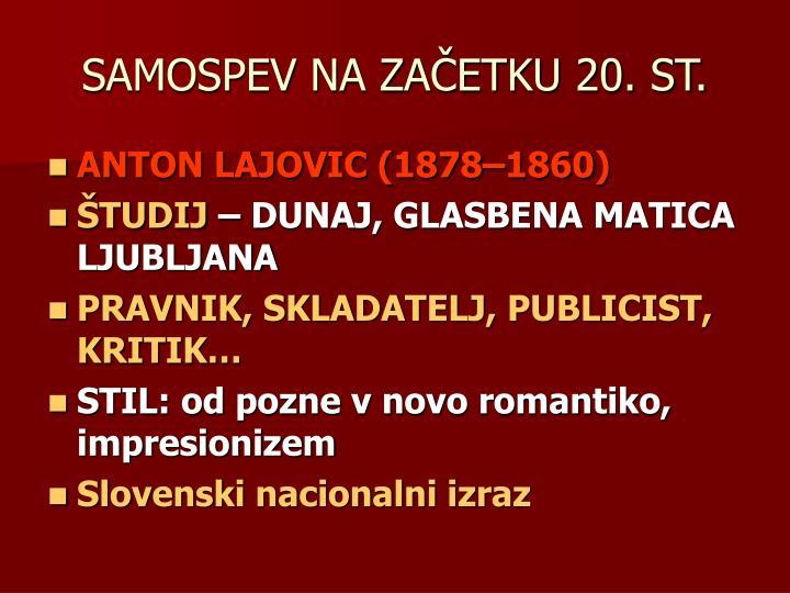 SAMOSPEV NA ZAČETKU 20. ST.
