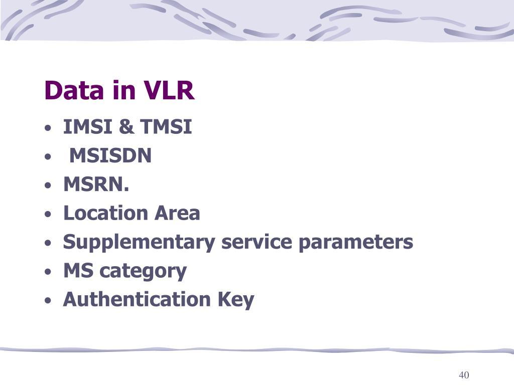 Data in VLR