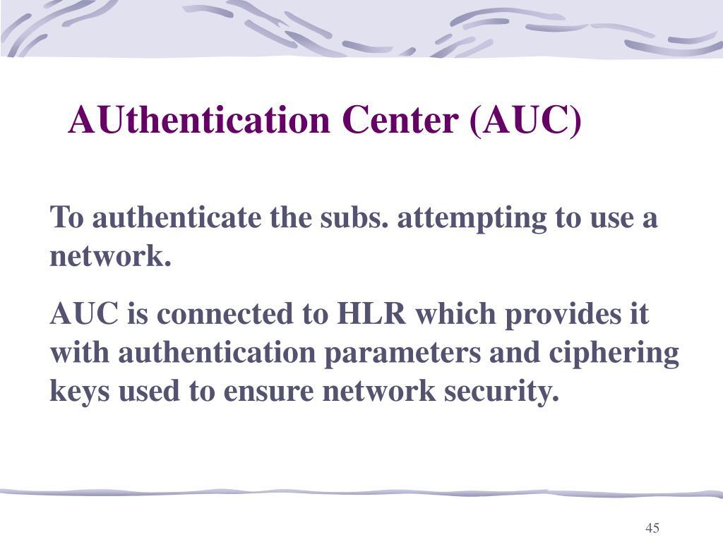 AUthentication Center (AUC)