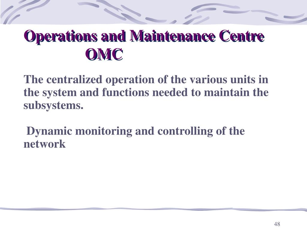 Operations and Maintenance Centre 			OMC