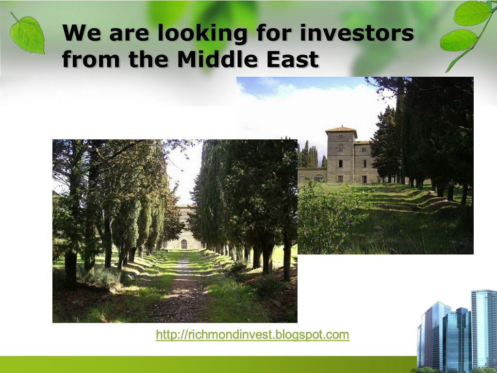 We are looking for investors from the Middle East