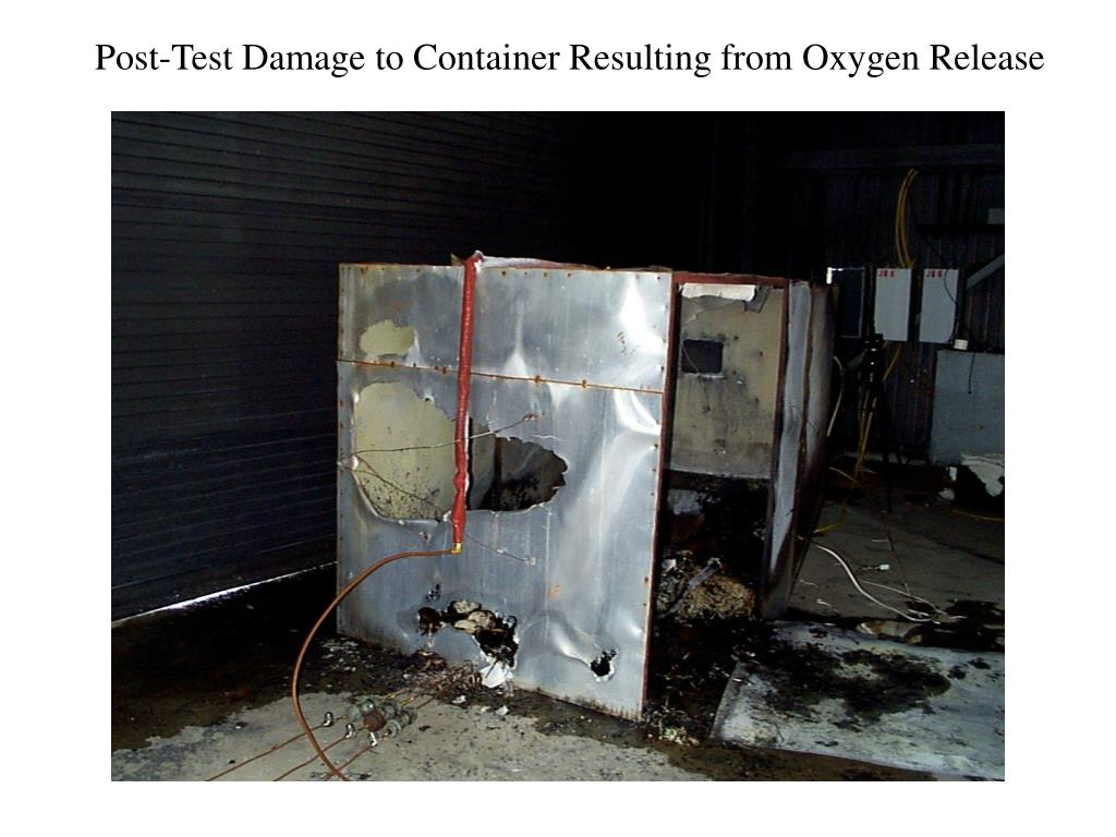 Post-Test Damage to Container Resulting from Oxygen Release