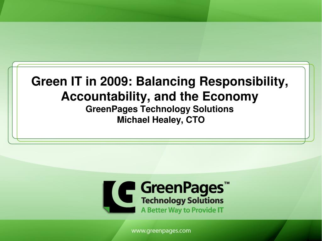 Green IT in 2009: Balancing Responsibility, Accountability, and the Economy
