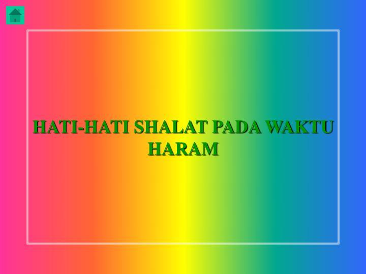 HATI-HATI SHALAT PADA WAKTU HARAM