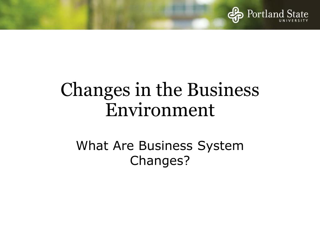 Changes in the Business Environment