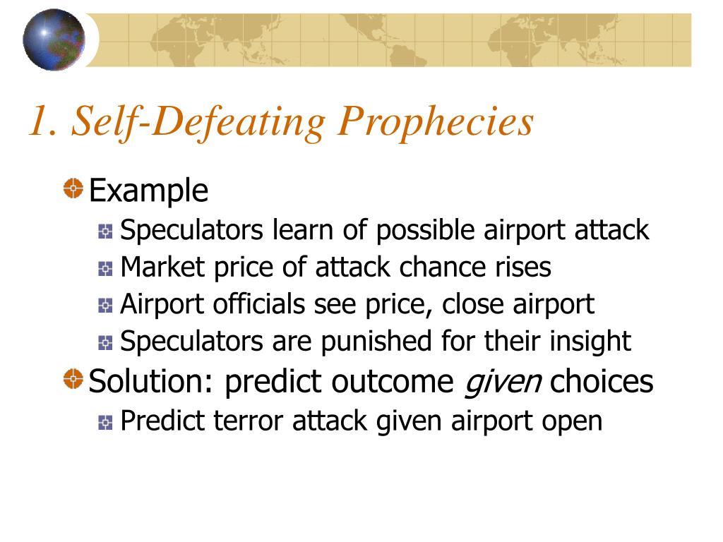 1. Self-Defeating Prophecies