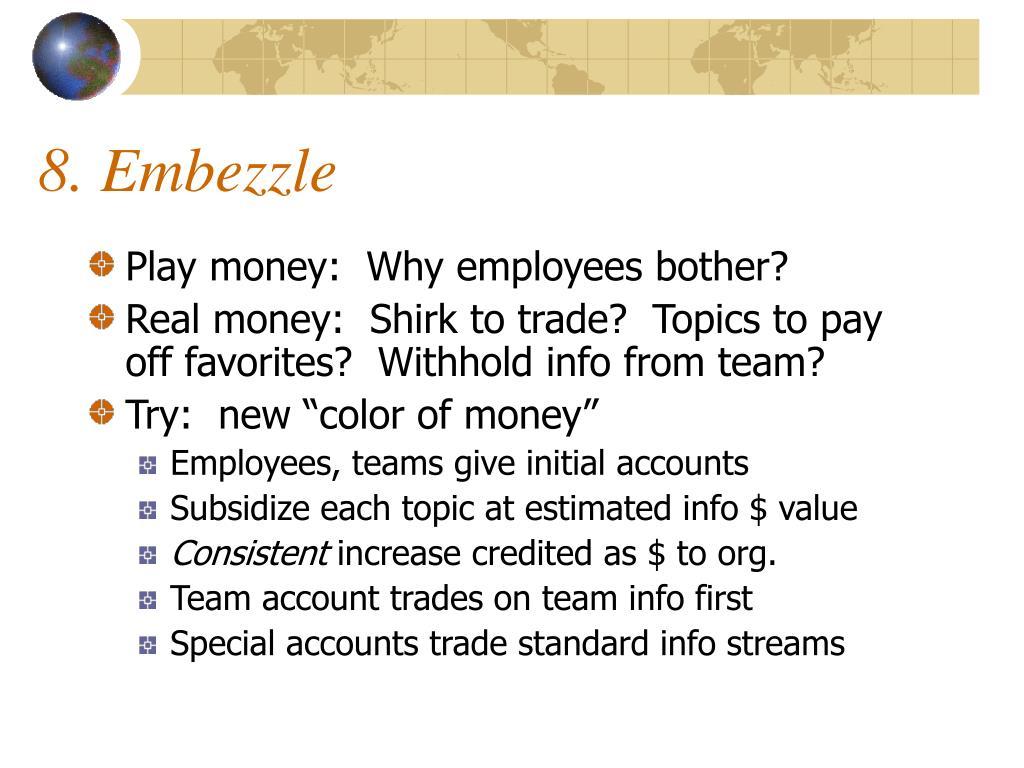 8. Embezzle
