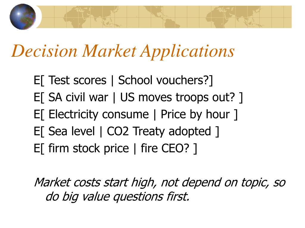 Decision Market Applications