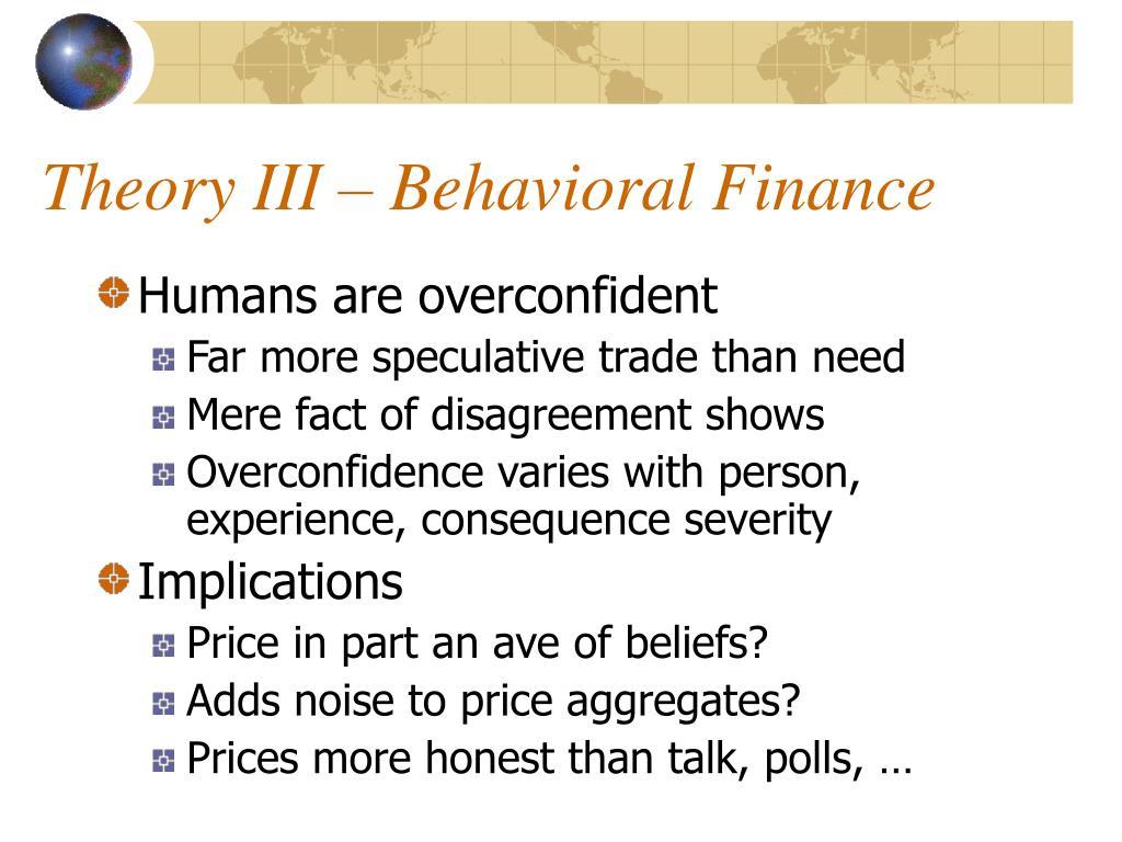 Theory III – Behavioral Finance