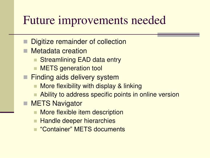 Future improvements needed