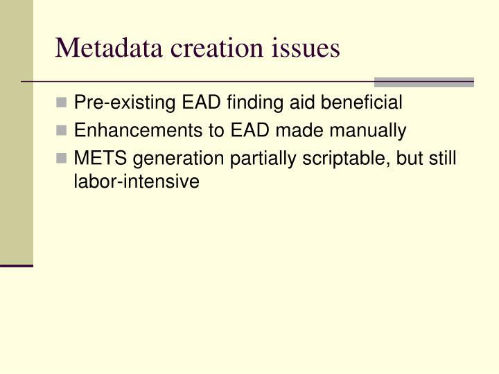 Metadata creation issues