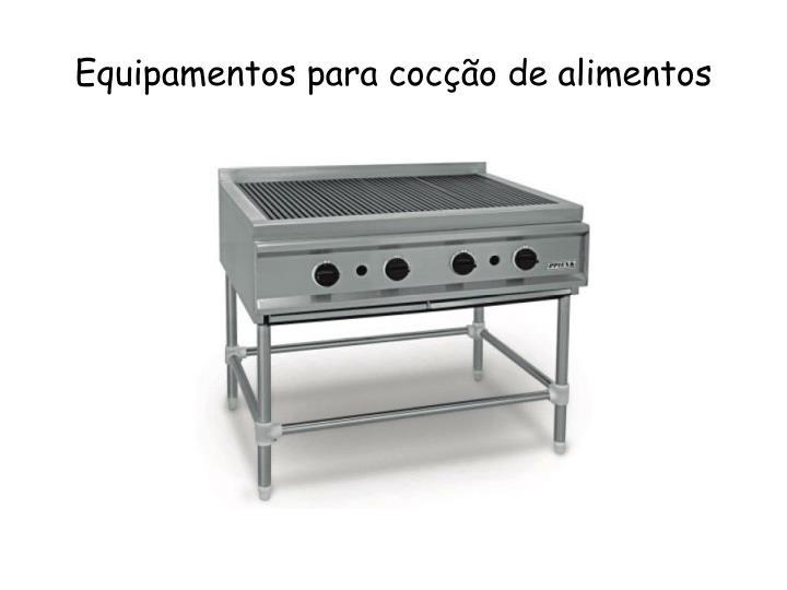 Equipamentos para cocção de alimentos