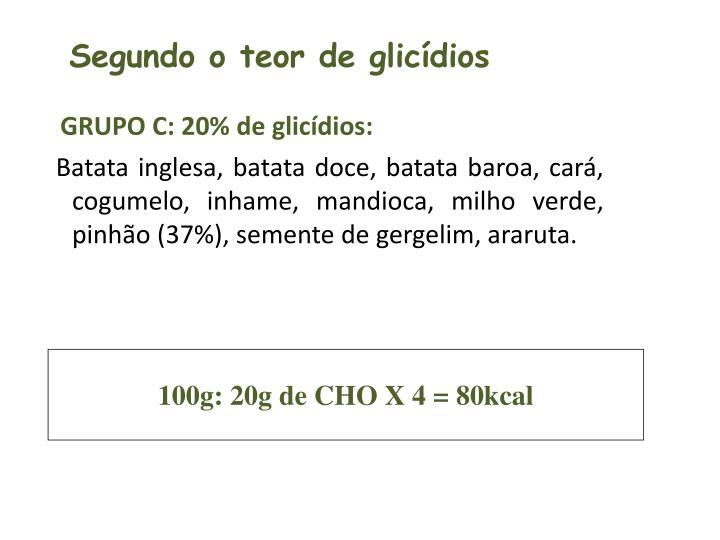 Segundo o teor de glicídios