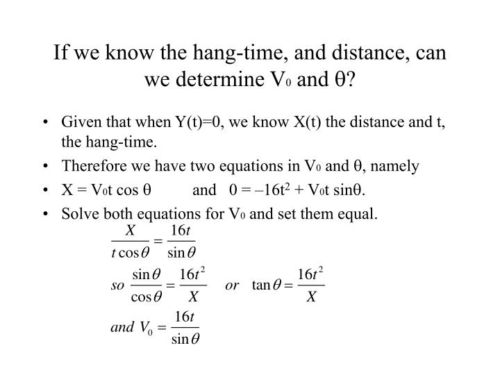If we know the hang-time, and distance, can we determine V