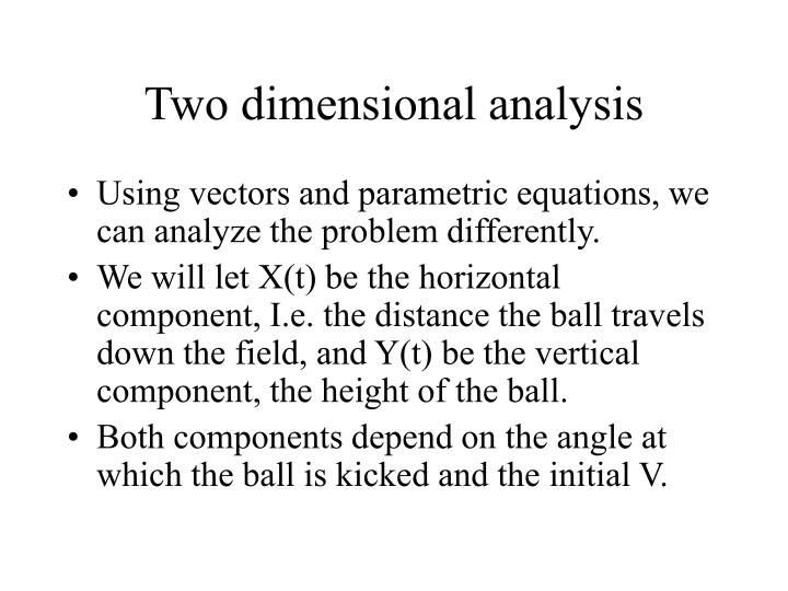 Two dimensional analysis