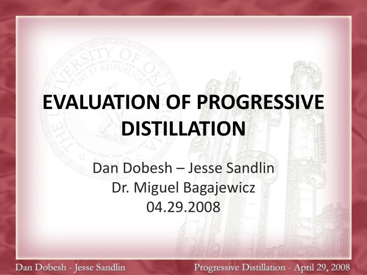 Evaluation of progressive distillation l.jpg