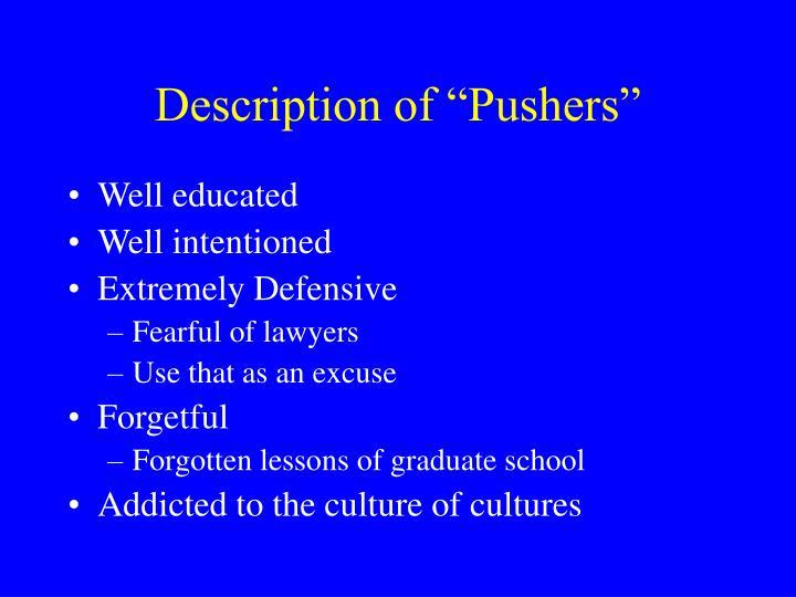 """Description of """"Pushers"""""""