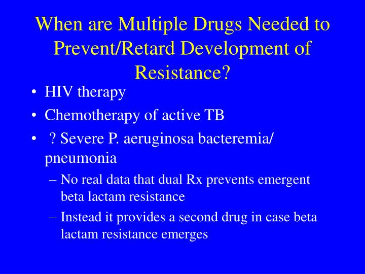 When are Multiple Drugs Needed to Prevent/Retard Development of Resistance?